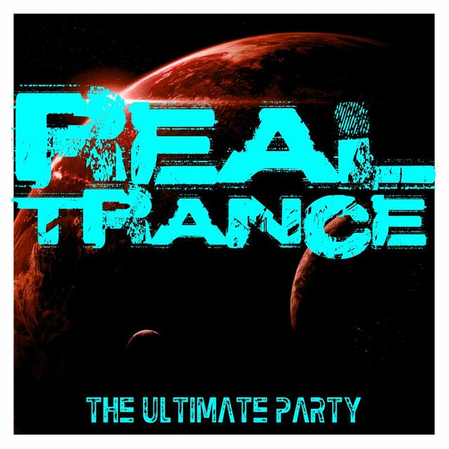 Real Trance - The Ultimate Party
