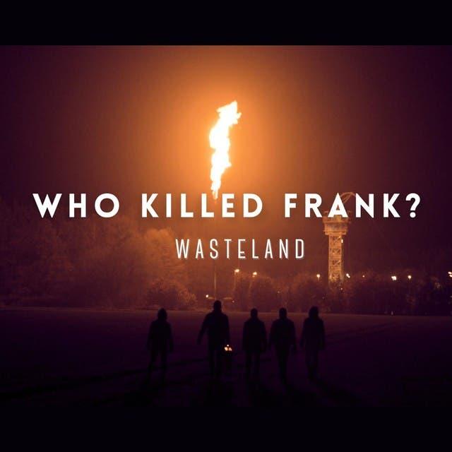 Who Killed Frank?