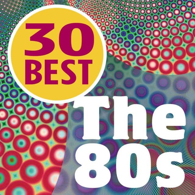 30 Best - The 80's