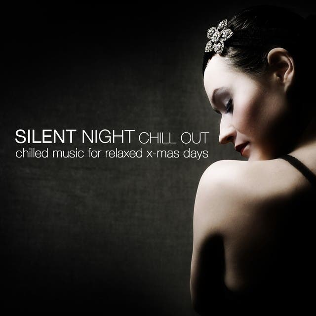Silent Night Chill-Out (Chilled Music For Relaxed X-Mas Days)