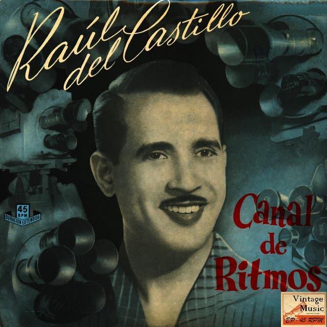 Raul Del Castillo Y Su Orquesta