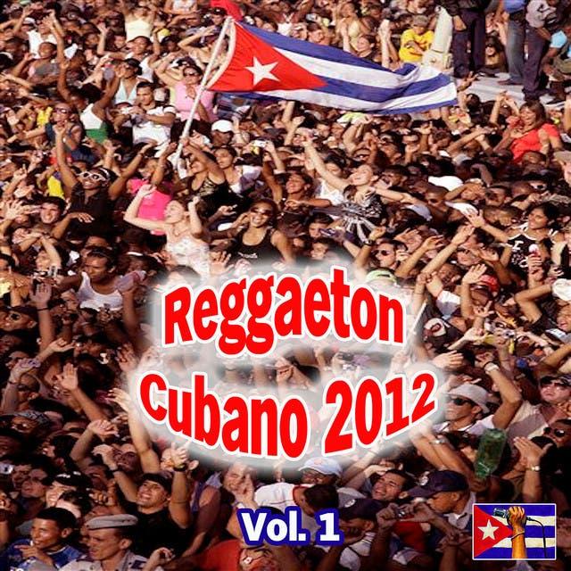 Reggaeton Cubano 2012 Vol. 1