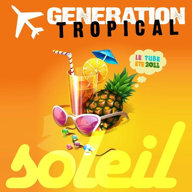 Generation Tropical