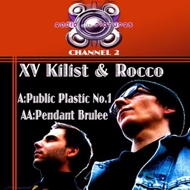 XV Kilist & Rocco