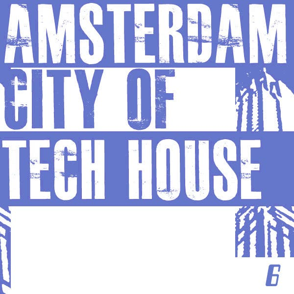 Amsterdam City Of Tech House 6