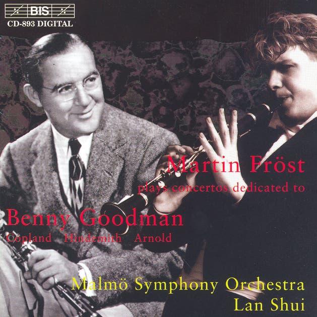 Martin Fröst Plays Concertos Dedicated To Benny Goodman