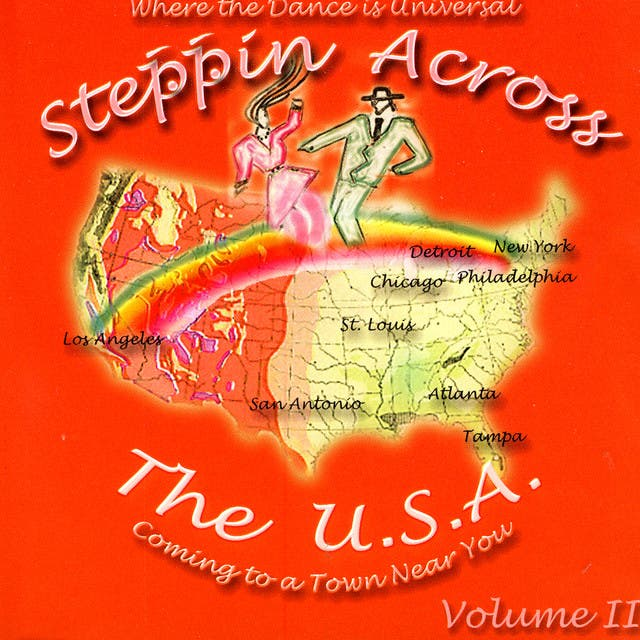 Steppin Across The U.S.A, Volume 2