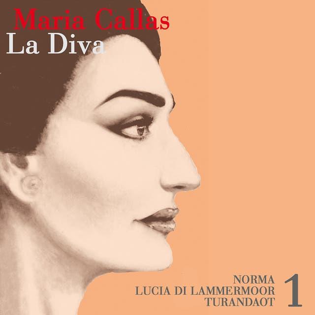 Maria Calla - La Diva - Norma - Lucia Di Lammermoor - Turandot