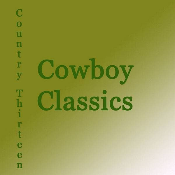 Country Thirteen - Cowboy Classics