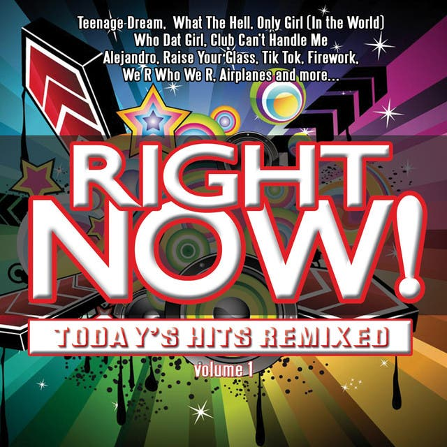 Right Now! Today's Hits Remixed