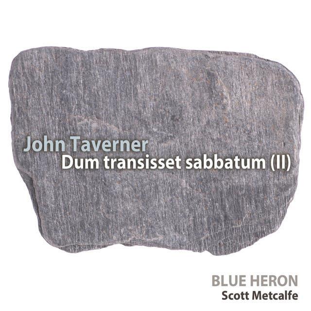 John Taverner: Dum Transisset Sabbatum (II) - Single