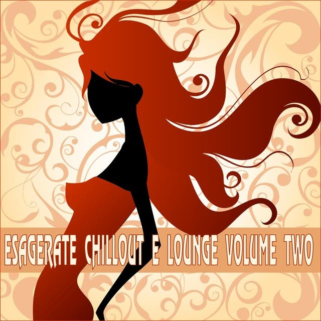 Esagerate Chillout E Lounge, Vol. 2