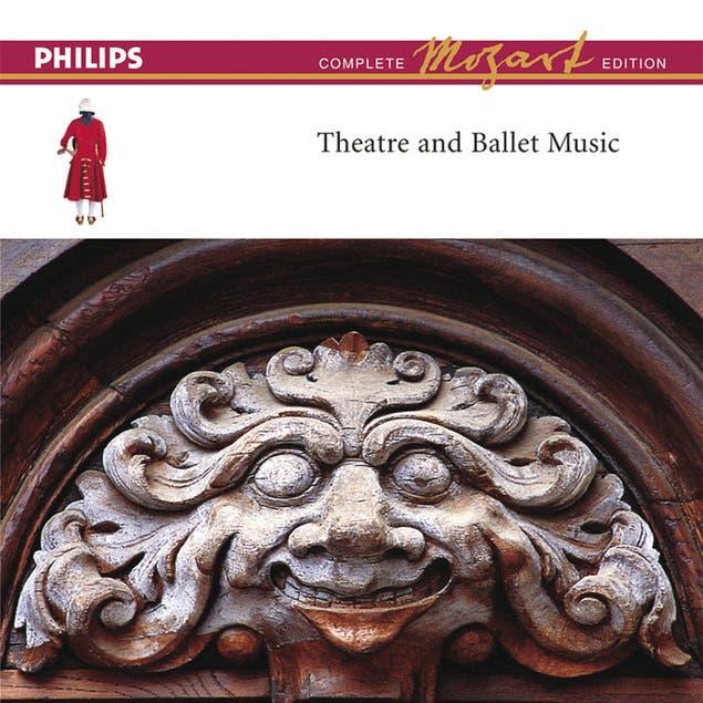 Mozart: Theatre & Ballet Music