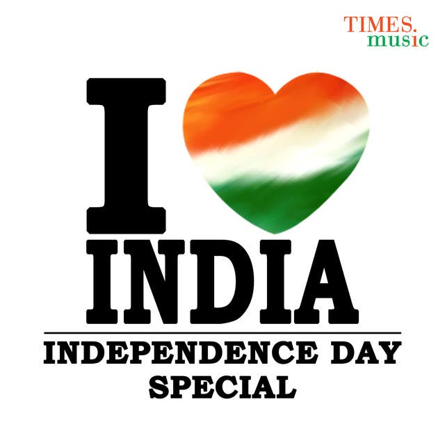 I Love India - Independence Day Special