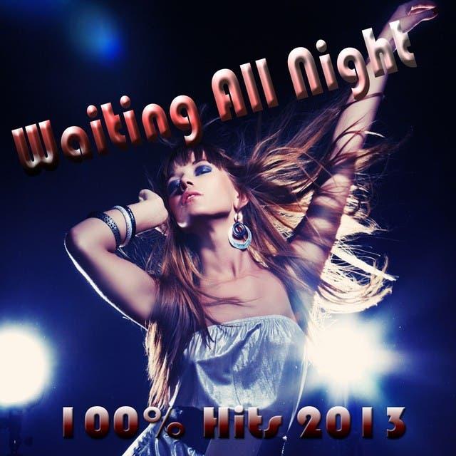 Waiting All Night (100% Hits 2013)