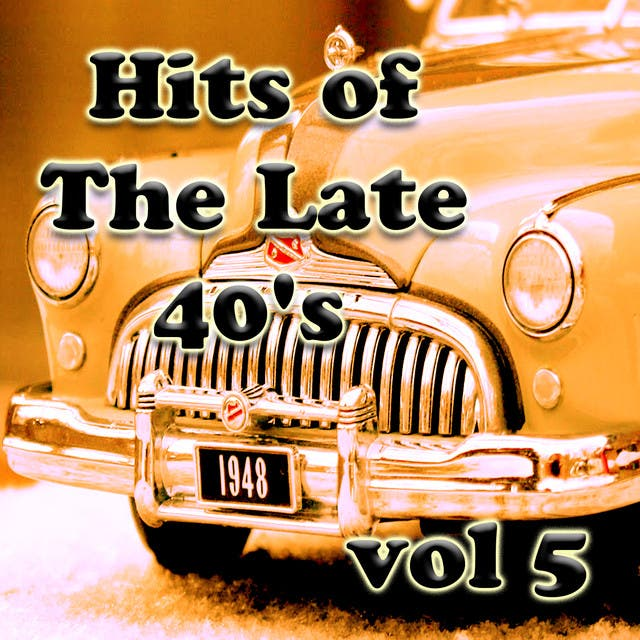 Hits Of The Late 40's Vol 5