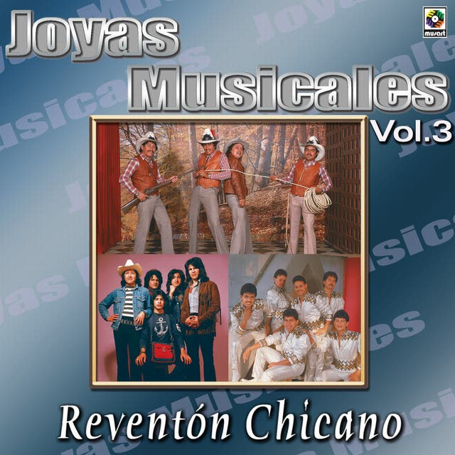 Joyas Musicales - Reventonchicano, Vol. 3