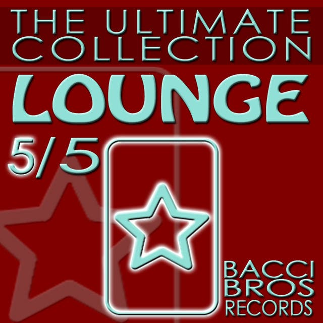 LOUNGE - The Ultimate Collection 5/5