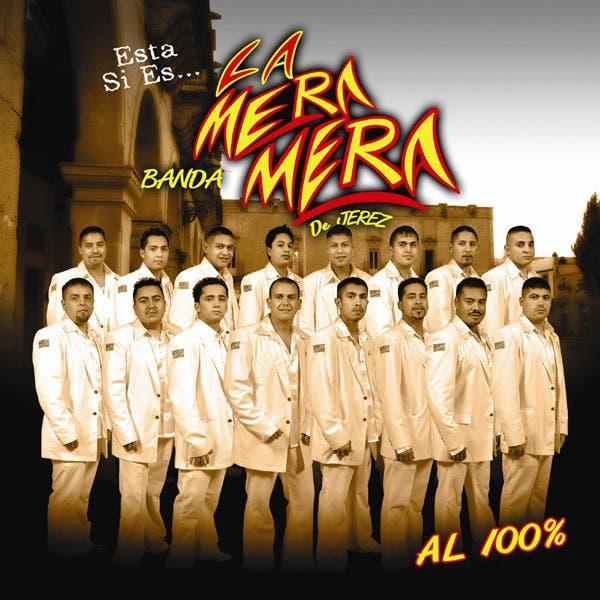 Banda La Unica De Jerez La Mera Mera image