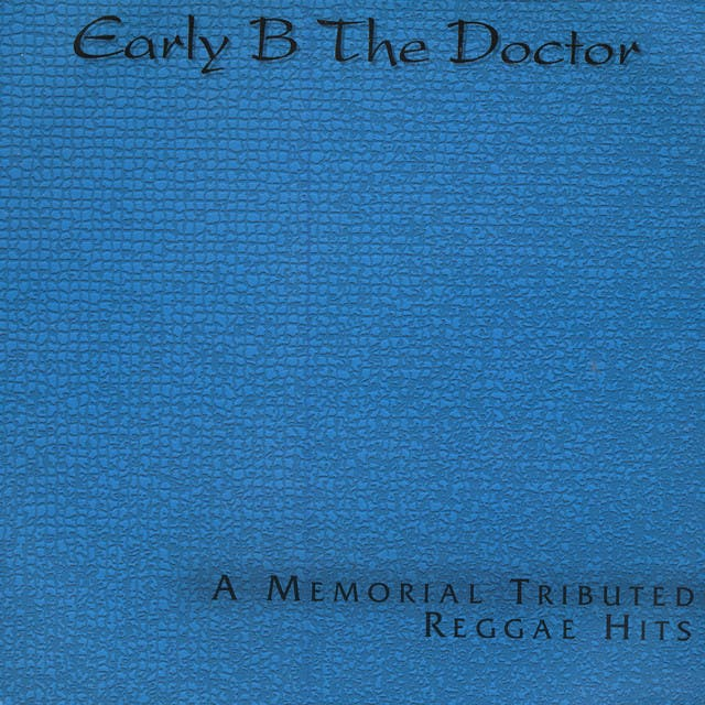Early B. The Doctor