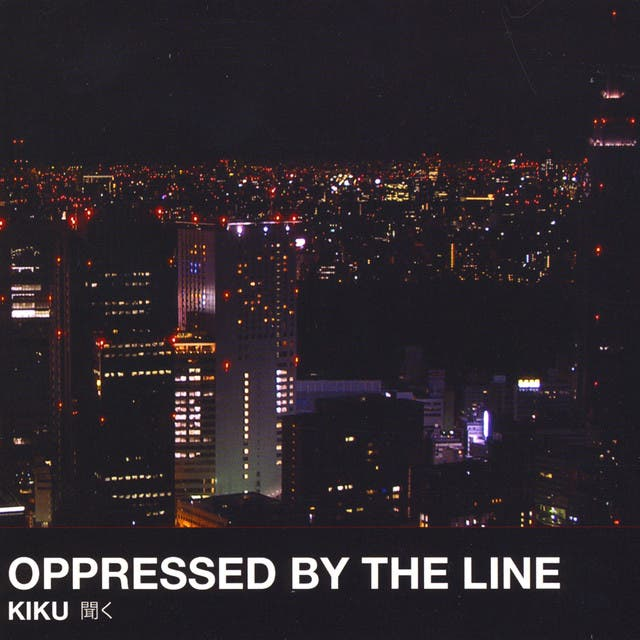 Oppressed By The Line