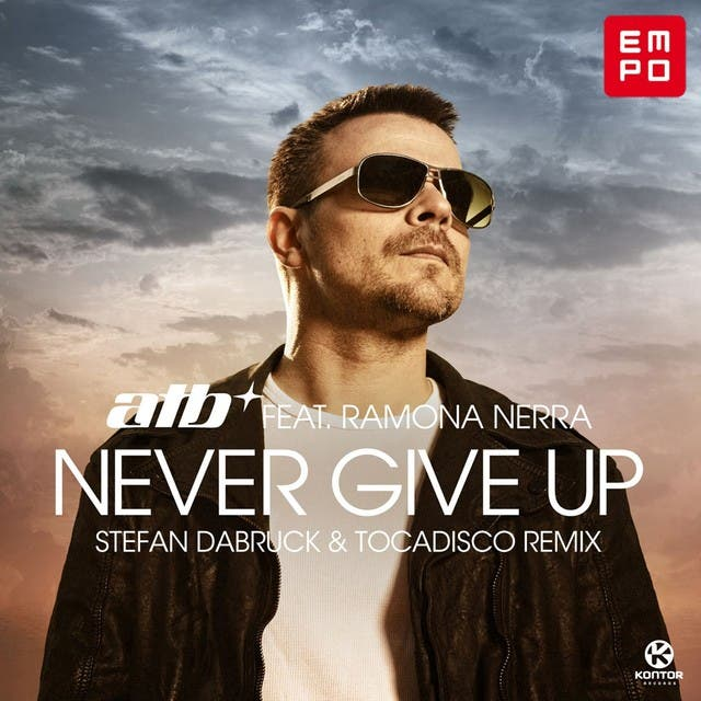 Never Give Up (feat. Ramona Nerra) [Stefan Dabruck & Tocadisco Remix]