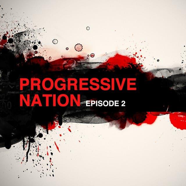 Progressive Nation (Episode 2)