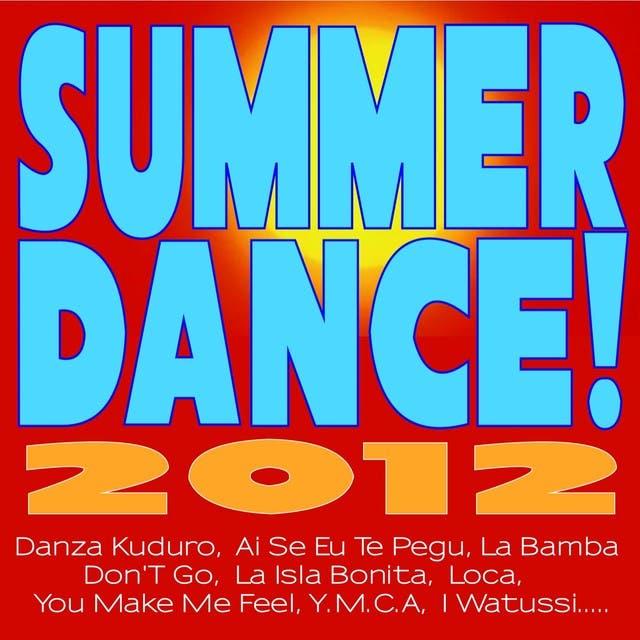 Summer Dance! 2012 (Danza Kuduro, Ai Se Eu Te Pegu, La Bamba, Don't Go, La Isla Bonita, Loca, You Make Me Feel, Y.m.c.a,, I Watussi)