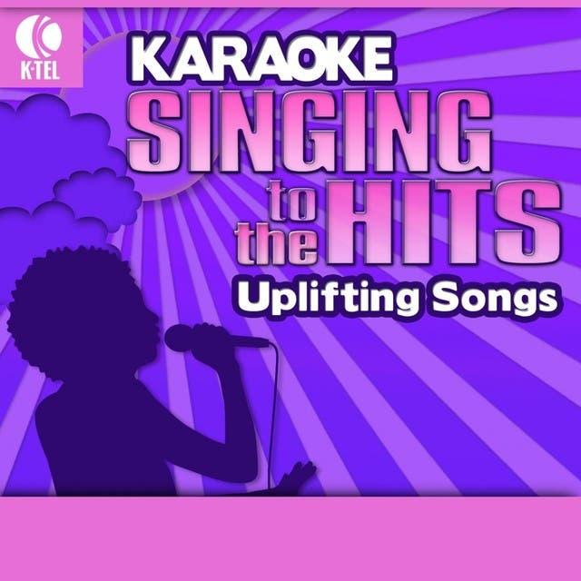 Karaoke: Uplifting Songs - Singing To The Hits
