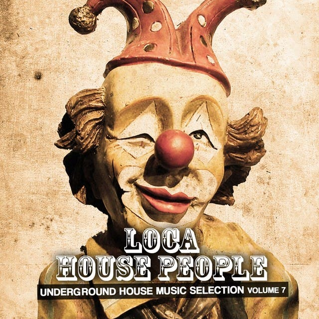 Loca House People, Vol. 7 (Underground House Music Selection)
