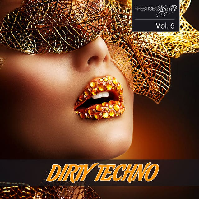 Dirty Techno Vol. 6