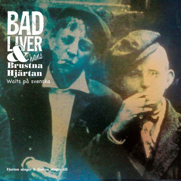 Bad Liver & Hans Brustna Hjärtan
