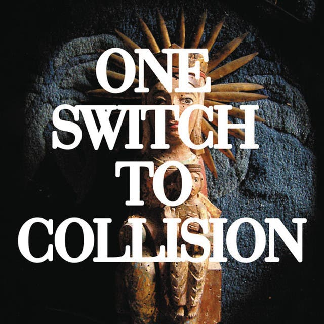 One Switch To Collision