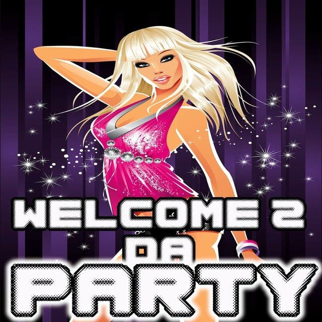 Welcome 2 Da Party