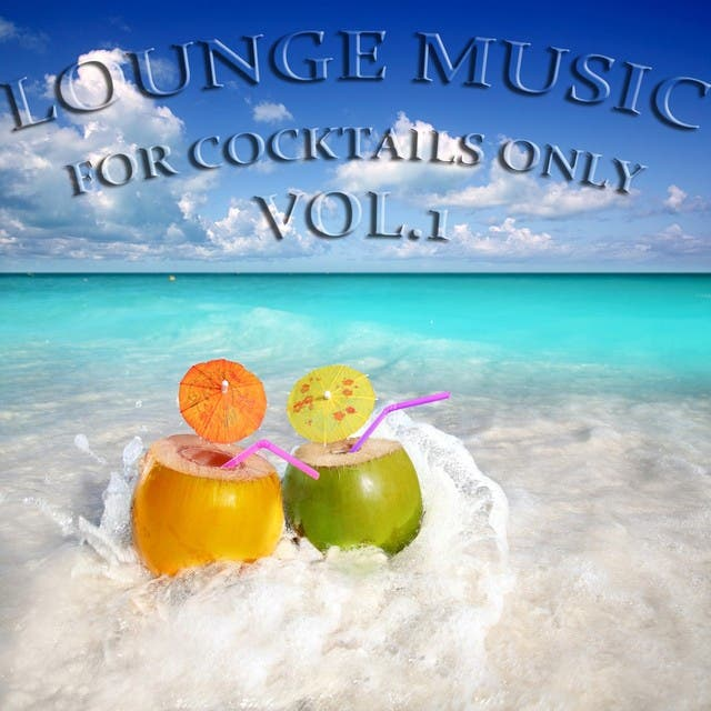 Lounge Music, For Cocktails Only, Vol. 1 (Down And Uptempo Lounge Pearls)
