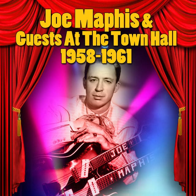 Joe Maphis & Guests At The Town Hall 1958-1961