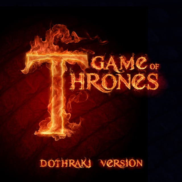 Game Of Thrones (Dothraki Version)