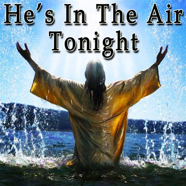 He's In The Air Tonight