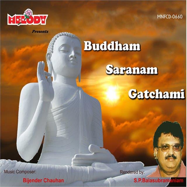 BUDDHAM SARANAM GATCHAMI