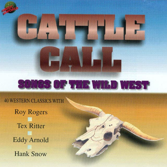 Cattle Call Songs Of The Wild West