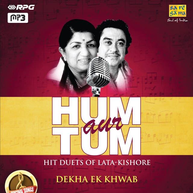 Hum Aur Tum - Hit Duets Of Lata-Kishore - Dekha Ek Khwab