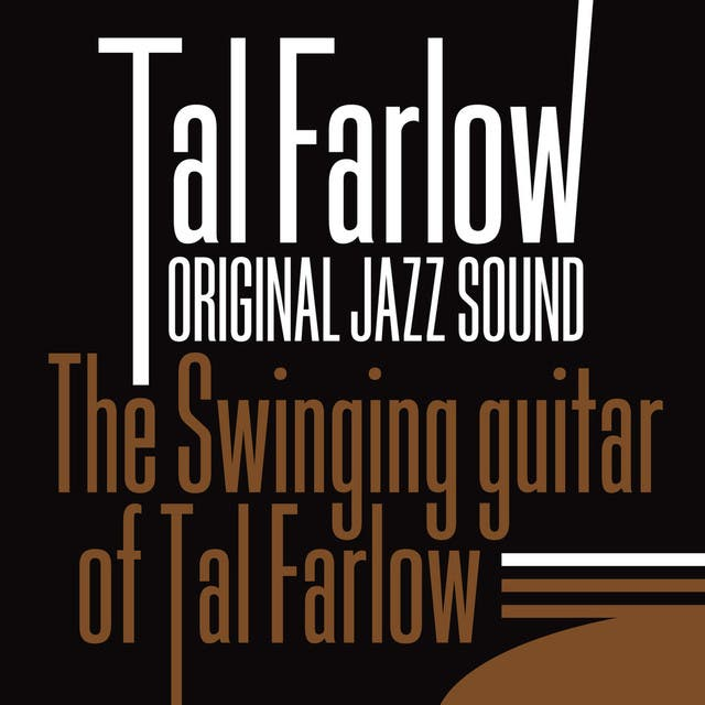 The Swinging Guitar Of Tal Farlow (Original Jazz Sound)