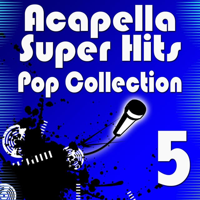 Acapella Super Hits - Pop Collection 5
