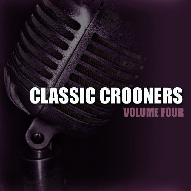 Classic Crooners Vol 4