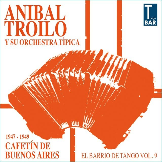 Cafetín De Buenos Aires (feat. Floreal Ruiz, Edmundo Rivero, Aldo Calderón) [El Barrio De Tango Vol. 9 1946 -1947]