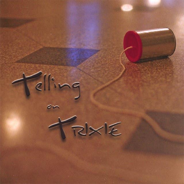 Telling On Trixie
