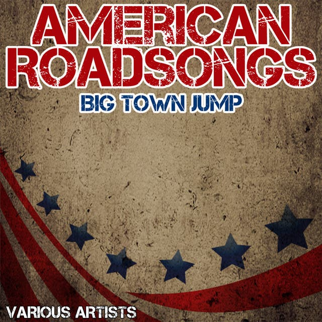 American Roadsongs - Big Town Jump