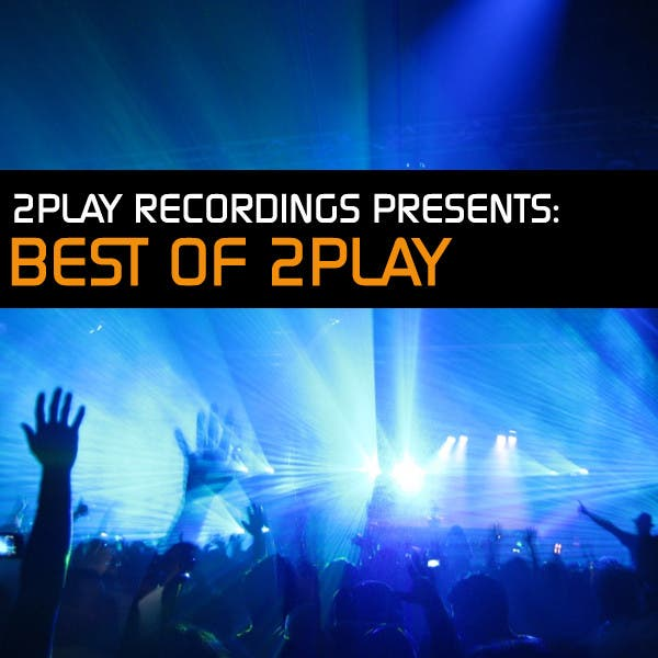 2Play Recordings Presents: Best Of 2Play