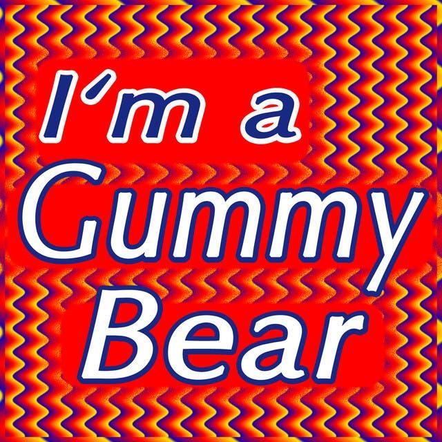Oh I'm A Gummy Bear