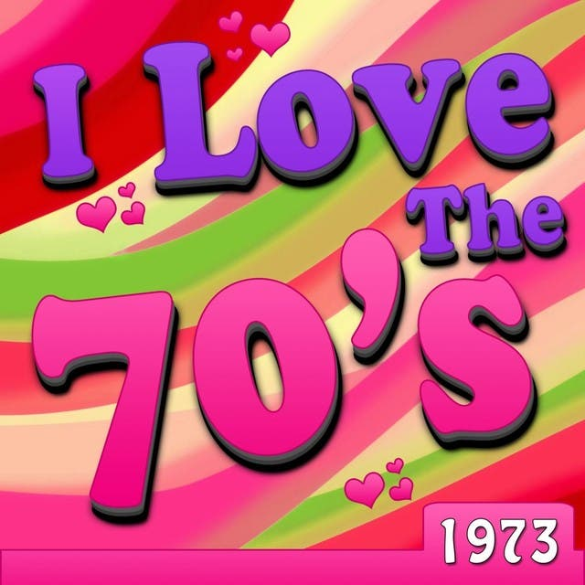I Love The 70's - 1973